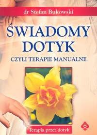Okładka książki świadomy dotyk czyli terapie manualne.