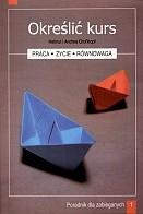 Okładka książki Określić kurs. Poradnik dla zabieganych cz. 1