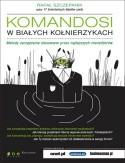 Okładka książki Komandosi w białych kołnierzykach. Metody zarządzania stosowane przez najlepszych menedżerów.