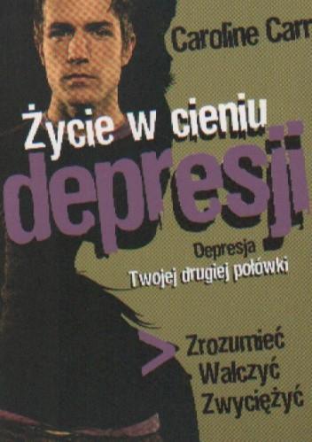 Okładka książki Życie w cieniu depresji