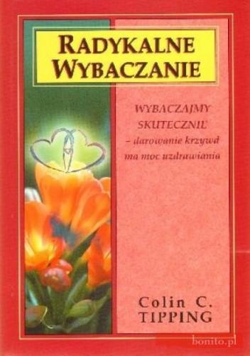 Okładka książki Radykalne Wybaczanie