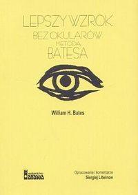 Okładka książki Lepszy wzrok bez okularów metodą Batesa