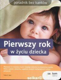 Okładka książki Pierwszy rok w życiu dziecka. Poradnik bez kantów