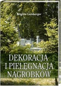 Okładka książki Dekoracja i pielęgnacja nagrobków