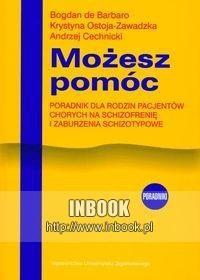 Okładka książki Możesz pomóc. Poradnik dla rodzin pacjentów chorych na schizofrenię i zaburzenia schizotypowe