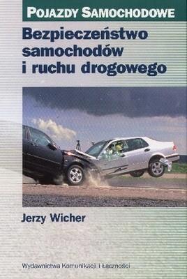 Okładka książki Bezpieczeństwo samochodów i ruchu drogowego