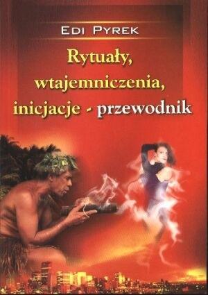 Okładka książki Rytuały, wtajemniczenia, inicjacje - przewodnik
