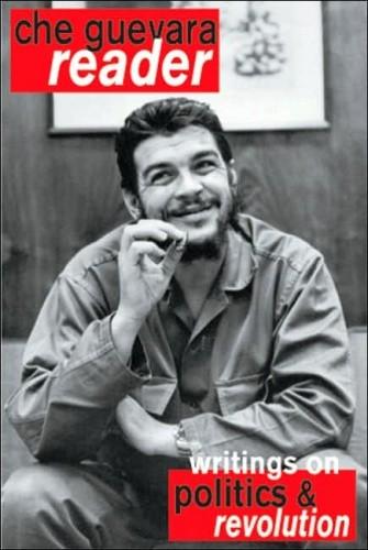 Okładka książki Che Guevara Reader: Writings on politics and revolution