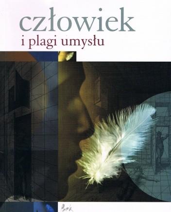 Okładka książki Człowiek i plagi umysłu