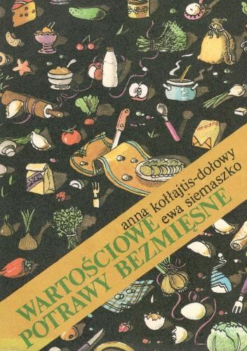 Okładka książki Wartościowe potrawy bezmięsne
