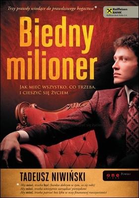 Okładka książki Biedny milioner. Jak mieć wszystko co trzeba i cieszyć się życiem
