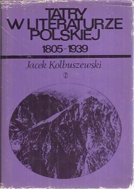Okładka książki Tatry w literaturze polskiej. 1805-1939