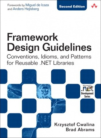 Okładka książki Framework Design Guidelines: Conventions, Idioms, and Patterns for Reusable .NET Libraries