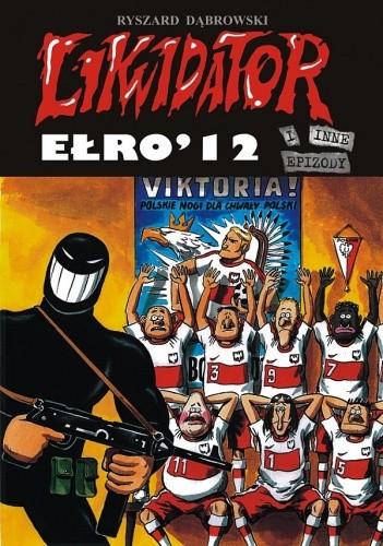 Okładka książki Likwidator: Ełro 2012