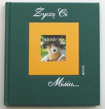 Okładka książki Życzę Ci Misiu...