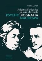 Okładka książki Adam Mickiewicz - Juliusz Słowacki Psychobiografia naukowa