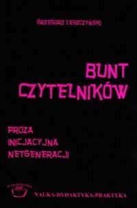 Okładka książki Bunt czytelników. Proza inicjacyjna netgeneracji