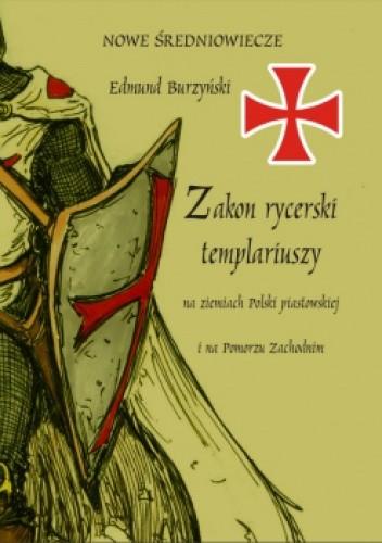 Okładka książki Zakon rycerski templariuszy na ziemiach Polski piastowskiej i na Pomorzu Zachodnim