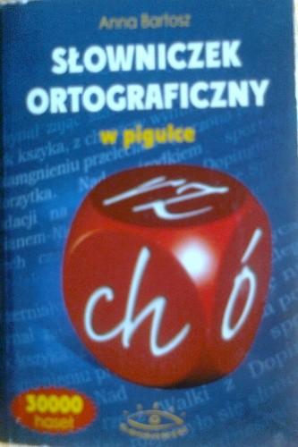 Okładka książki Słowniczek ortograficzny w pigułce