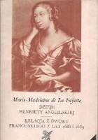 Dzieje Henriety Angielskiej; Relacja z dworu francuskiego z lat 1688 i 1689