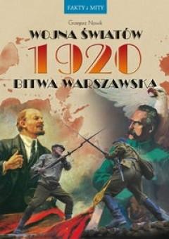 Okładka książki Wojna Światów 1920 Bitwa Warszawska