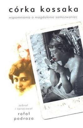 Okładka książki Córka Kossaka. Wspomnienia o Magdalenie Samozwaniec