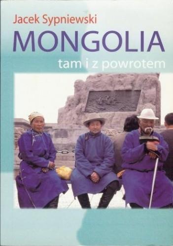 Okładka książki Mongolia tam i z powrotem