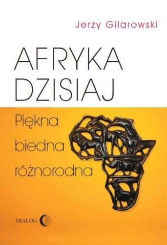 Okładka książki Afryka dzisiaj. Piękna, biedna, różnorodna.