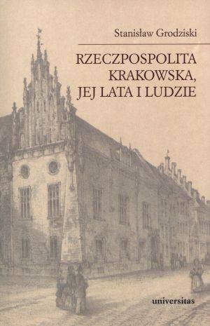 Okładka książki Rzeczpospolita Krakowska, jej lata i ludzie