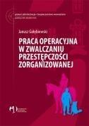 Okładka książki Praca operacyjna w zwalczaniu przestępczości zorganizowanej
