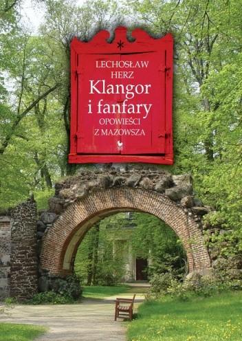 Okładka książki Klangor i fanfary. Opowieści z Mazowsza