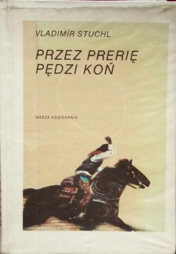 Okładka książki Przez prerię pędzi koń