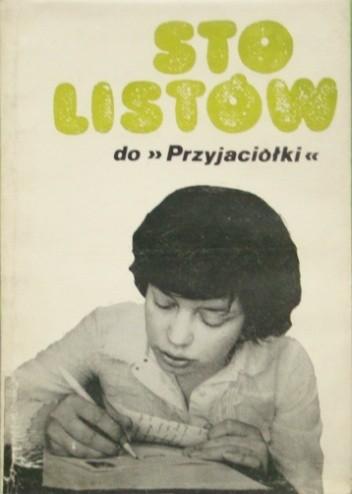 """Okładka książki Sto listów do """"Przyjaciółki"""""""
