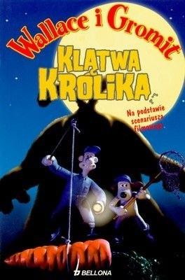 Okładka książki Wallace i Gromit: Klątwa królika