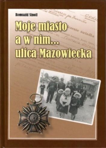 Okładka książki Moje miasto a w nim... ulica Mazowiecka