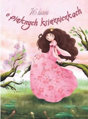 Okładka książki 16 historii o pięknych księżniczkach