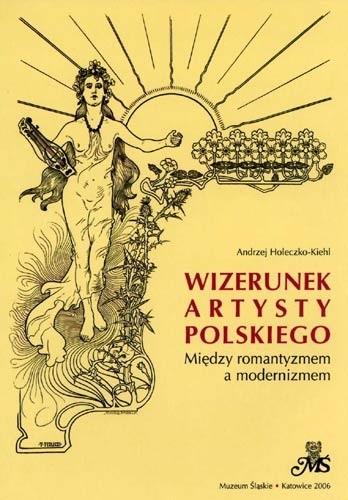Okładka książki Wizerunek artysty polskiego. Między romantyzmem a modernizmem