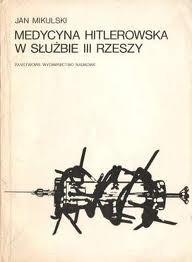 Okładka książki Medycyna hitlerowska w służbie III Rzeszy
