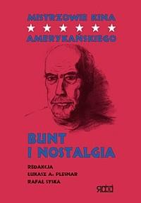 Okładka książki Mistrzowie kina amerykańskiego – Bunt i nostalgia