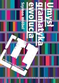Okładka książki Umysł, gramatyka, ewolucja