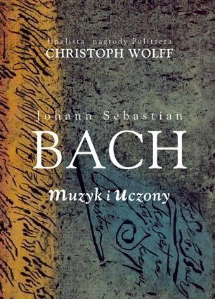 Okładka książki Johann Sebastian Bach: muzyk i uczony