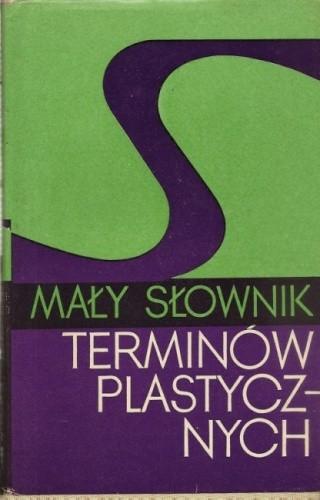 Okładka książki Mały słownik terminów plastycznych