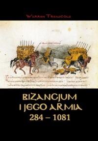 Okładka książki Bizancjum i jego armia 284-1081