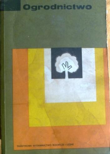 Okładka książki Ogrodnictwo. Podręcznik dla zasadniczych szkół rolniczych