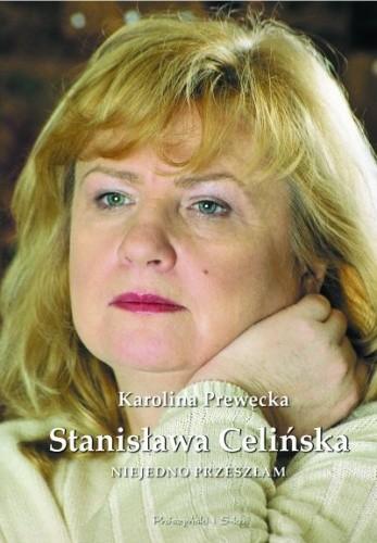 Okładka książki Stanisława Celińska. Niejedno przeszłam