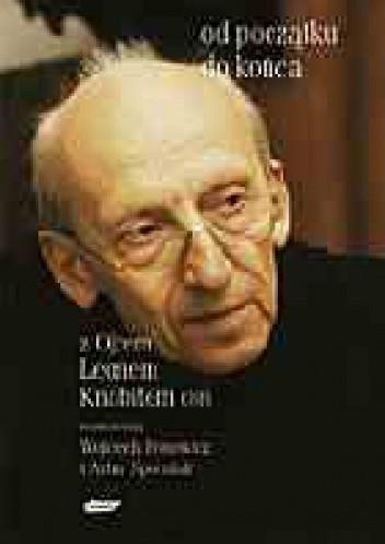 Okładka książki Od początku do końca. Z ojcem Leonem Knabitem OSB rozmawiają Wojciech Bonowicz i Artur Sporniak