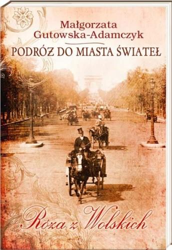 Okładka książki Podróż do miasta świateł. Róża z Wolskich