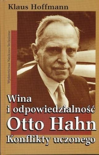 Okładka książki Wina i odpowiedzialność: Otto Hahn - konflikty uczonego