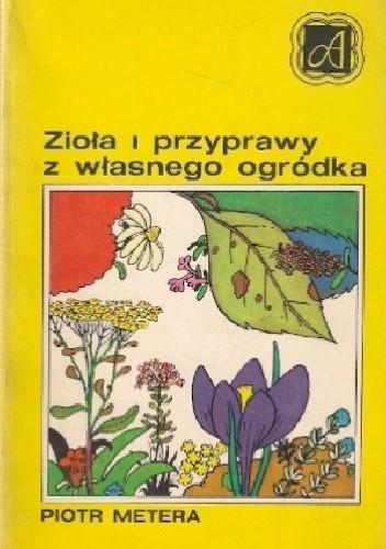 Okładka książki Zioła i przyprawy z własnego ogródka