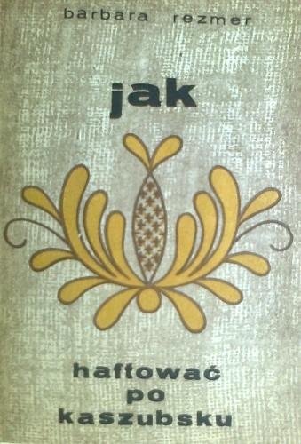 Okładka książki Jak haftować po kaszubsku